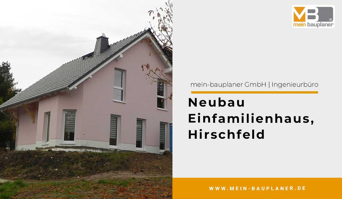 Neubau Einfamilienhaus, Hirschfeld 1