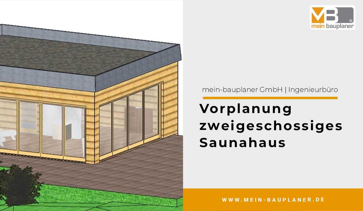 Vorplanung zweigeschossiges Saunahaus 1